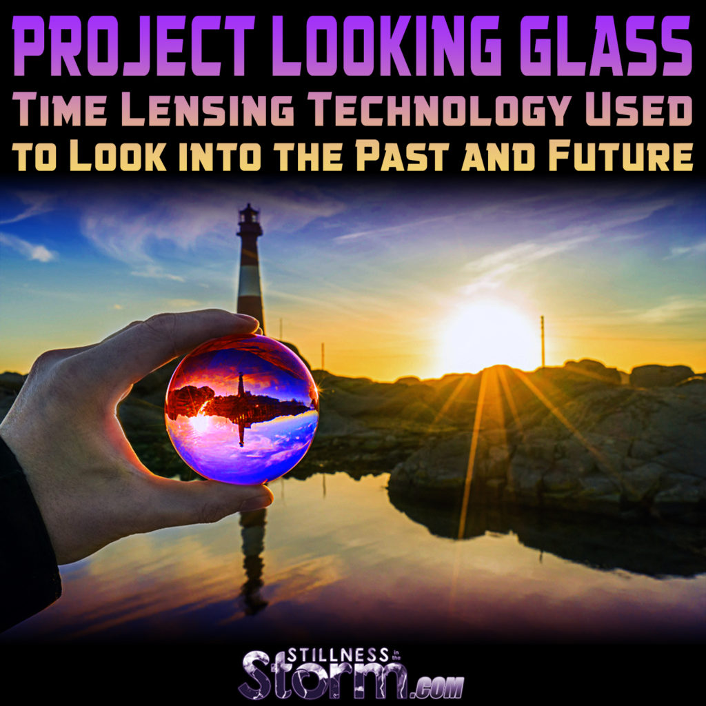 Project Looking Glass Time Lensing Technology Used to Look into the Past and Future
