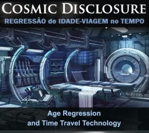 Cosmic Dislcosure - Age Regression and Time Travel